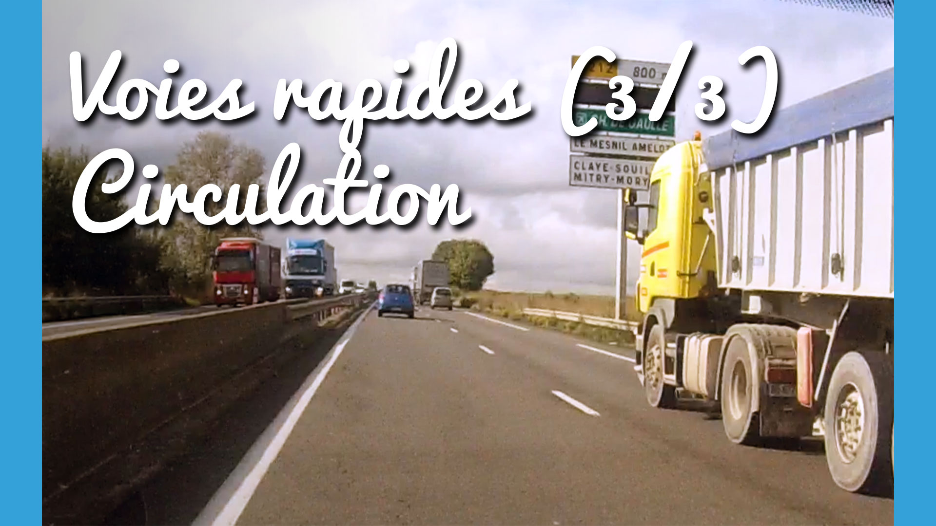 Voies rapides : la circulation (3/3)